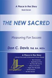 The New Sacred: Measuring for Success