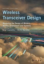 Wireless Transceiver Design: Mastering the Design of Modern Wireless Equipment and Systems, Edition 2