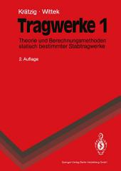 Tragwerke: Band 1: Theorie und Berechnungsmethoden statisch bestimmter Stabtragwerke, Ausgabe 2