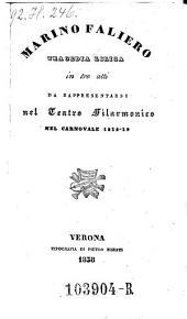Marino Faliero. Tragedia lirica in tre atti. Da rappresentarsi nel Teatro Filarmonico nel carnovale 1838-39. (Musica ... Gaetano Donizetti)