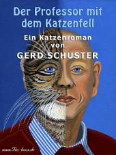 Der Professor mit dem Katzenfell: Ein Katzen-Kriminalroman