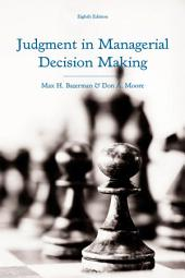 Judgment in Managerial Decision Making, 8th Edition
