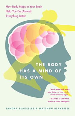 The Body Has a Mind of Its Own PDF