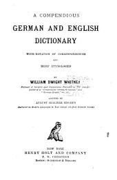 A Compendious German and English Dictionary: With Notation of Correspondences and Brief Etymologies, Part 1