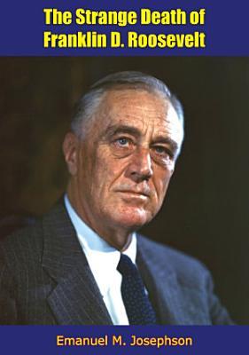 The Strange Death of Franklin D  Roosevelt