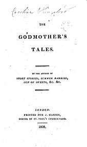 The Godmother's Tales. By the Author of Short Stories, Etc. [The Dedication is Signed E. S.]