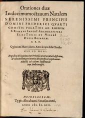 Orationes duae in decimum octavum Natalem Serenissimi Principis D. Friderici Comitis Palatini ad Rhenum ...