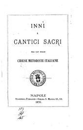 Inni e cantici sacri per uso delle chiese metodiste italiane [Michele di Pretoro ... et al.]