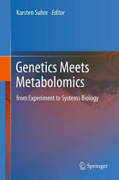 Genetics Meets Metabolomics: from Experiment to Systems Biology