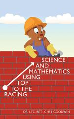 Racing to the Top Using Mathematics and Science