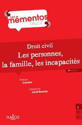 Droit civil.. Les personnes, la famille, les incapacités