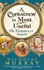 A Corkscrew is Most Useful: The Travellers of Empire