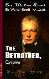 The Betrothed, Complete: Scott's Works Vol.28