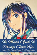 The Master Guide To Drawing Anime Eyes PDF