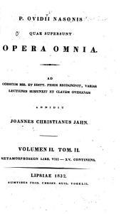 P. Ovidii Nasonis quae supersunt Opera omnia: t. I. Metamorphoses libr. I-VII