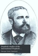 Prophetic Studies of the International Prophetic Conference  Chicago  November  1886 PDF