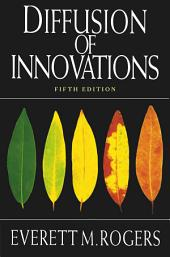 Diffusion of Innovations, 5th Edition: Edition 5