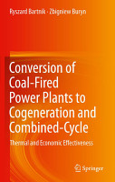 Conversion of Coal Fired Power Plants to Cogeneration and Combined Cycle PDF