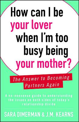 How Can I Be Your Lover When I m Too Busy Being Your Mother