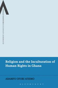 Religion and the Inculturation of Human Rights in Ghana PDF