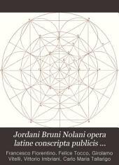 Jordani Bruni Nolani opera latine conscripta publicis sumptibus edita: Volume 1, Part 3