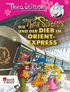 Die Thea Sisters und der Dieb im Orient Express PDF