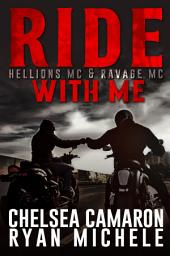 Ride with Me (A Hellions & Ravage MC Duel)