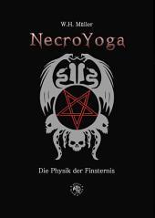 NecroYoga: Die Physik der Finsternis