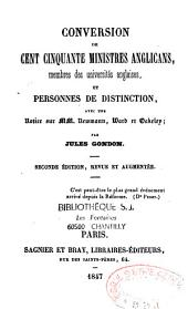 Conversion de cent cinquante ministres anglicans, membres des universités anglaises, et personnes de distinction, avec une notice sur MM. Newmann, Ward et Oakeley
