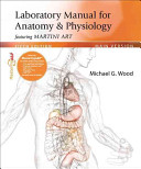 Laboratory Manual for Anatomy   Physiology Featuring Martini Art  Main Version Book