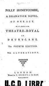 Polly Honeycombe: A Dramatick Novel of One Act : as it is Acted at the Theatre-Royal in Drury-lane