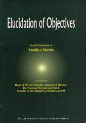 Elucidation of Objectives: English Translation of Taudih-e-Maram : a Treatise
