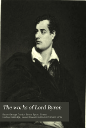 The Works of Lord Byron: Volume 13