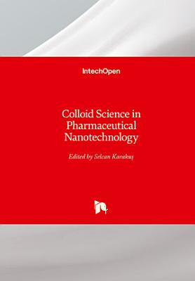 Colloid Science in Pharmaceutical Nanotechnology
