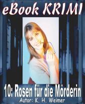 Krimi 010: Rosen für die Mörderin