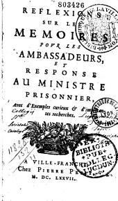 Réflexions sur les Mémoires pour les ambassadeurs, et Response au ministre prisonnier [Abraham Van Wicquefort], Avec d'Exemples [sic] curieux et d'importantes recherches [par P. Ferdinand de Galardi]