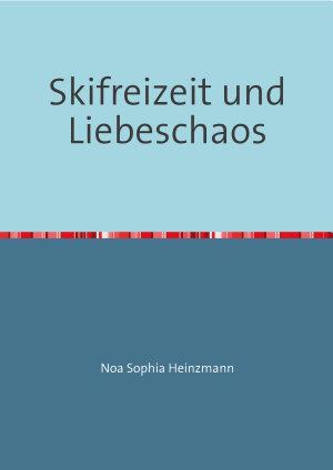 Skifreizeit und Liebeschaos PDF