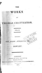 The Works of Thomas Chatterton ...: Poems attributed to Rowley