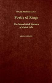 Poetry of Kings: The Classical Hindi Literature of Mughal India