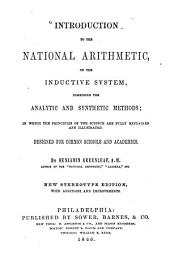 Introduction to the national arithmetic on the inductive system: combining the analytic and synthetic methods; in which the principles of the science are fully explained and illustrated. Designed for common schools and academies, Part 1