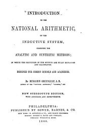 Introduction to The National Arithmetic, on the Inductive System: Combining the Analytic and Synthetic Methods; in which the Principles of the Science are Fully Explained and Illustrated. Designed for Common Schools and Academies