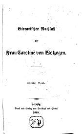 Literarischer Nachlass der frau Caroline von Wolzogen ...