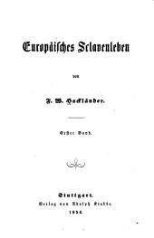 Europäisches Sclavenleben: Bände 1-2