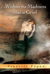 Within The Madness That Is Grief Book PDF