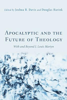 Apocalyptic and the Future of Theology PDF
