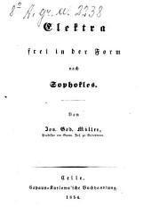 Elektra ... frei in der Form nach Sophocles: Von Jos. God. Müller