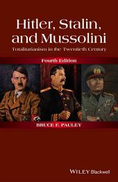 Hitler, Stalin, and Mussolini: Totalitarianism in the Twentieth Century, Edition 4