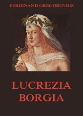 Lucrezia Borgia: eBook Edition