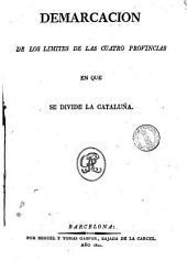 Demarcacion de los limites de las cuatro provincias en que se divide la Cataluña