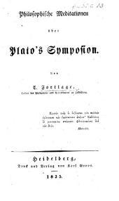 Philosophische Meditationen über Plato's Symposion